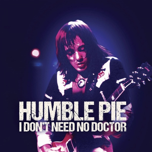 Humble Pie - I Don't Need No Doctor