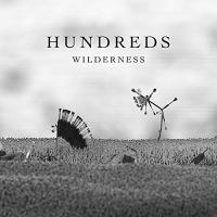 Hundreds -Wilderness