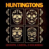 Huntingtons - Muerto, Carcel, O Rocanrol!