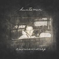 Huntsmen -American Scrap