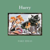 Hurry -Fake Ideas