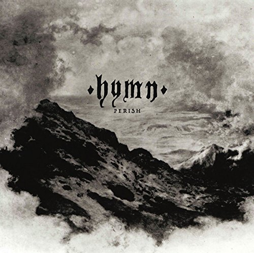 Hymn Perish Upcoming Vinyl March 3 2017