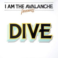 I Am The Avalanche -Dive