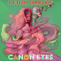 I Fight Dragons -Canon Eyes