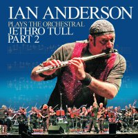 Ian Anderson -Ian Anderson Plays The Orchestral Jethro Tull Pt. 2