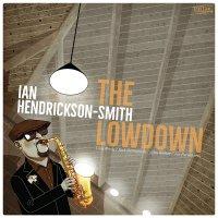 Ian Hendrickson-Smith -The Lowdown