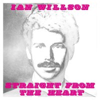 Ian Willson -Straight From The Heart