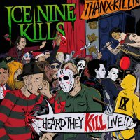 Ice Nine Kills -I Heard They Kill Live