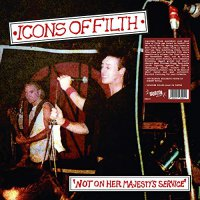 Icons Of Filth -Not On Her Majesty's Service