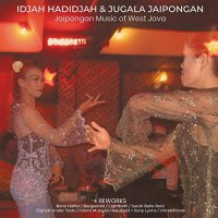 Idjah Hadidjah & Jugala Jaipongan - Jaipongan Music Of West Java & Reworks