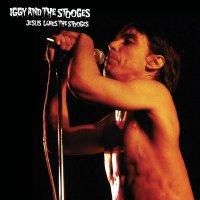 Iggy  &  The Stooges -Jesus Loves The Stooges