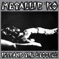 Iggy  &  The Stooges - Metallic K.o.