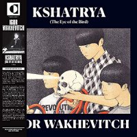Igor Wakhevitch -Kshatrya Eye Of The Bird