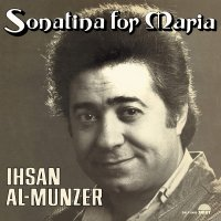 Ihsan Al-Munzer -Sonatina For Maria