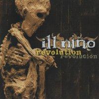 Ill Nino - Revolution Revolución