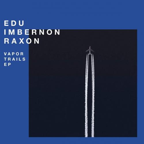 Edu Imbernon & Raxon - Vapor Trails