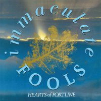 Immaculate Fools -Hearts Of Fortune