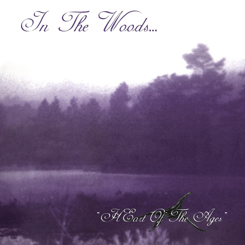In The Woods... -Heart Of The Ages