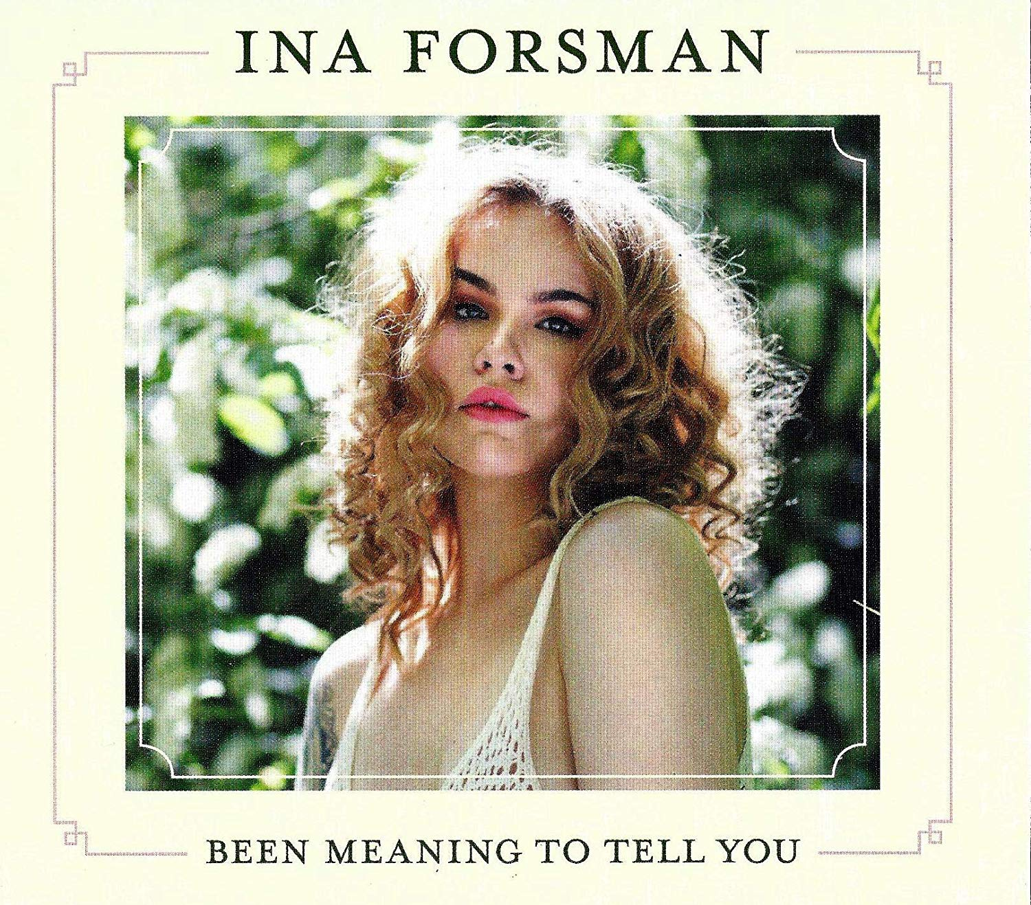 Ina Forsman -Been Meaning To Tell You