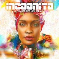 Incognito -Tomorrow's New Dream