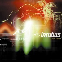 Incubus -Make Yourself