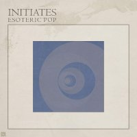 Initiates -Esoteric Pop
