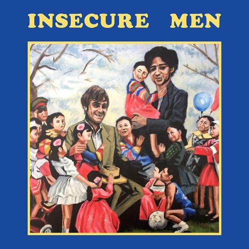 Insecure Men -Insecure Men