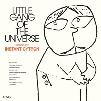 Instant Cytron - Little Gang Of The Universe