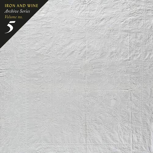 Iron  &  Wine -Archive Series Volume No. 5: Tallahassee Recordings