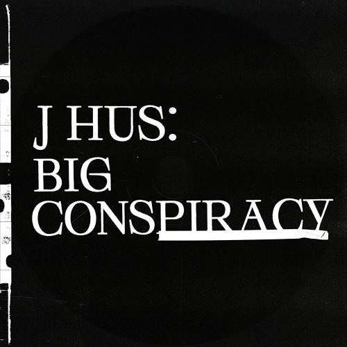 J Hus Big Conspiracy Upcoming Vinyl April 17 2020