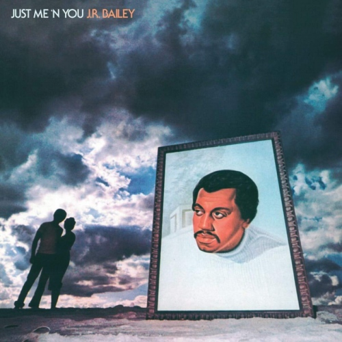 J.r. Bailey - Just Me 'N' You