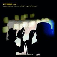 Jac Berrocal / David Fenech / Vincent Epplay - Exterior Lux