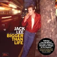 Jack Lee - Bigger Than Life