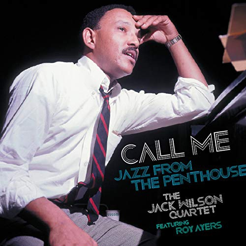 Jack Wilson / Roy Ayers - Call Me: Jazz From The Penthouse
