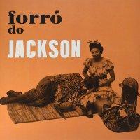 Jackson Do Pandeiro -Forro Do Jackson