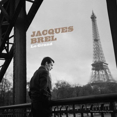 Jacques Brel - Jacques Brel: Le Grand