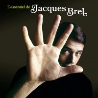 Jacques Brel - L'essentiel De Jacques Brel