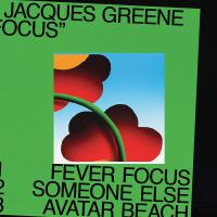 Jacques Greene -Focus