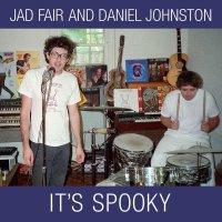 Jad Fair - It's Spooky
