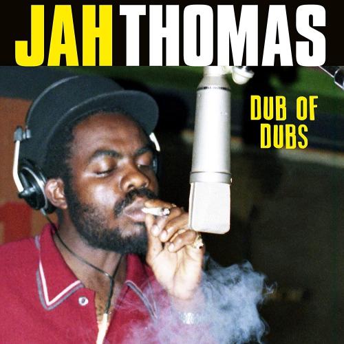 Jah Thomas -Dub Of Dubs