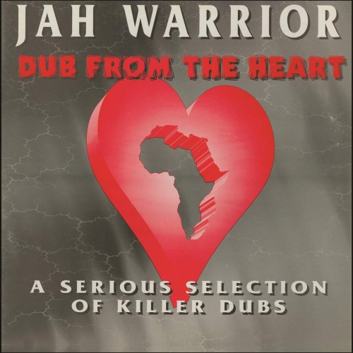 Jah Warrior -Dub From The Heart