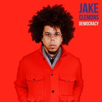 Jake Clemons - Democracy / Consumption Town