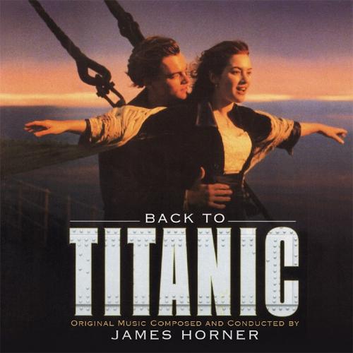 James Horner - Back To Titanic Original Soundtrack