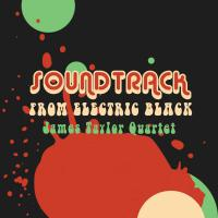 James Taylor Quartet - Soundtrack From Electric Black