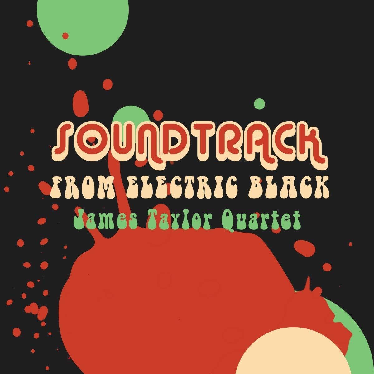 James Taylor Quartet - Soundtrack From Electric Black