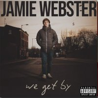 Jamie Webster -We Get By