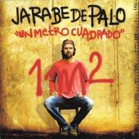 Jarabe De Palo - Un Metro Cuadrado