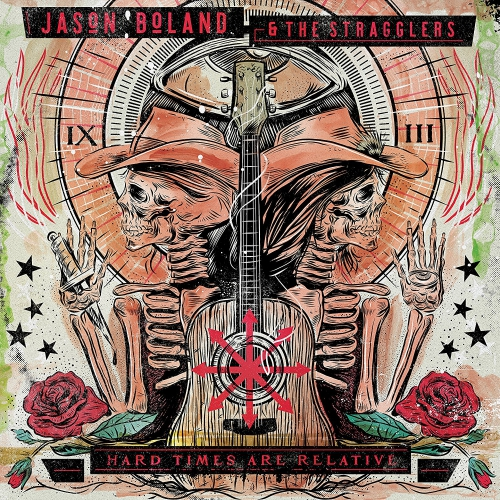 Jason Boland & The Stragglers - Hard Times Are Relative