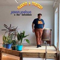 Jason Joshua /  The Beholders - Alegria Y Tristeza