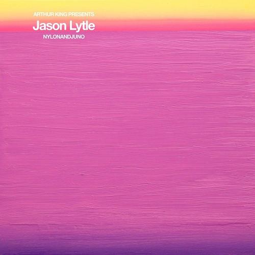 Jason Lytle - Arthur King Presents Jason Lytle: Nylonandjuno